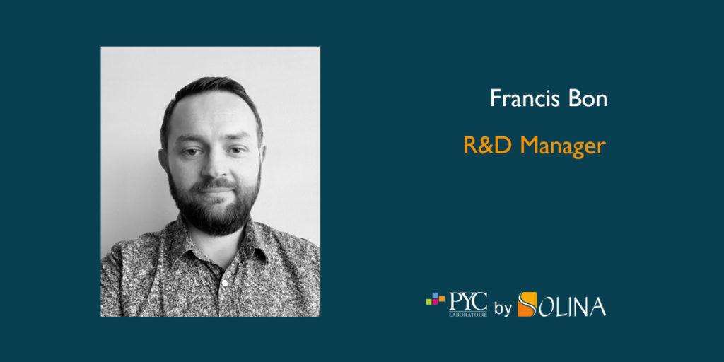 FRANCIS BON R&D MANAGER PYC